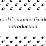 Android Coroutine Guide: Introduction