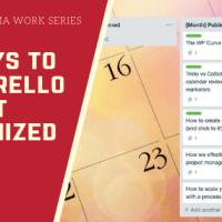 5 Ways to Use Trello to Your To-Do List Organized