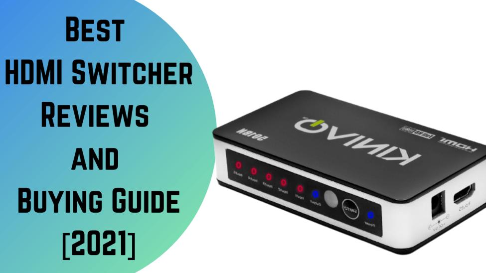 Best HDMI Switcher