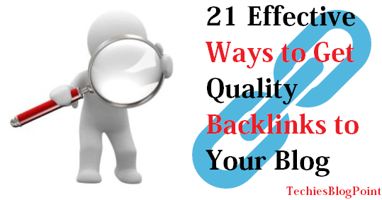 21 Effective Ways to Get Quality Backlinks to Your Blog