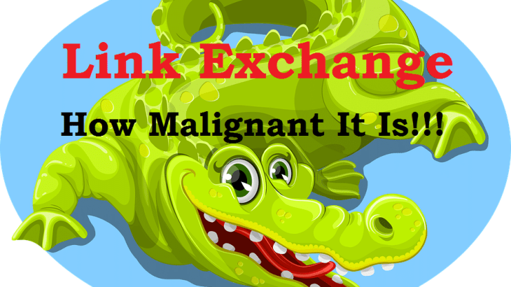 Link Exchange : How Malignant It Is!!!
