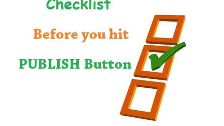 Checklist before you hit PUBLISH button