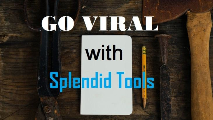Go Viral With Splendid Tools
