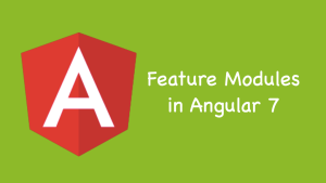 Feature Modules in Angular 7