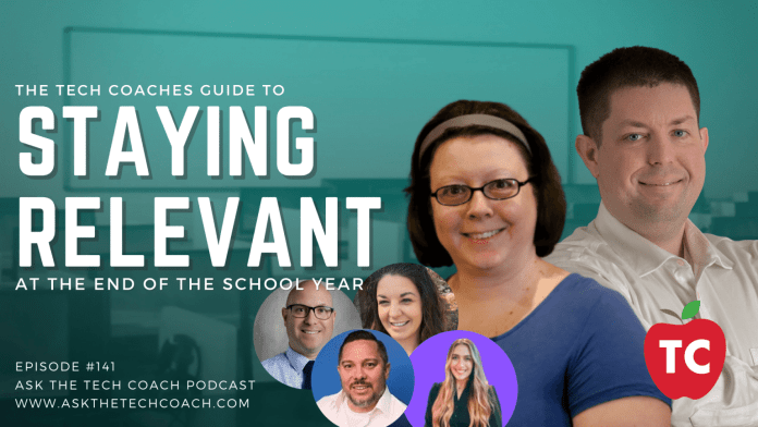 A Tech Coaches Guide to Staying Relevant at the End of the School Year