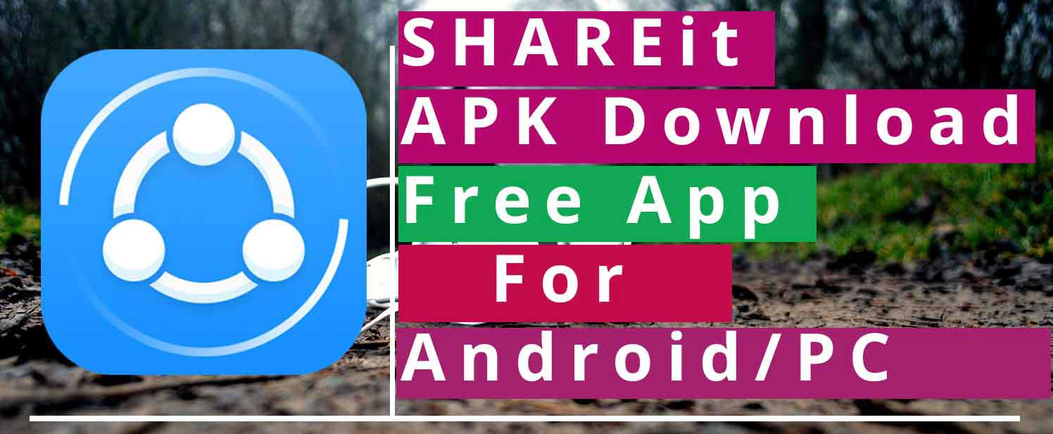 SHAREit APK Download Free App for Android/PC