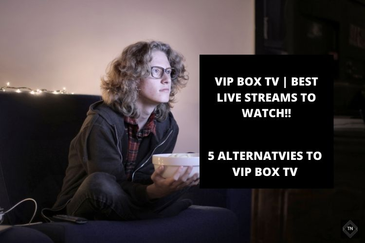 Best *VIPBox TV* Streams And Alternatives | Latest VIPBox TV Proxy List
