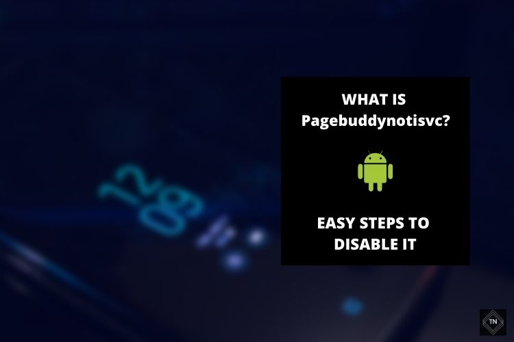 Pagebuddynotisvc | What Is It In Android? How To Disable it (Detailed Guide)