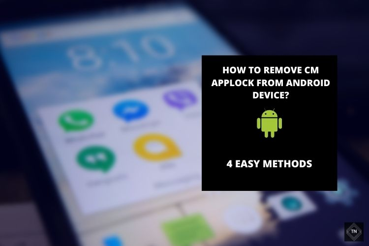 How To Remove CM Applock? 4 Easy Methods To Uninstall CM Applock