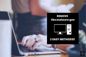 Remove Vbs:malware-gen From Windows 10/8/7 In Easy Steps | 3 Methods