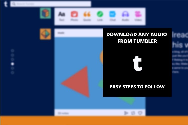 How To Download Any Audio From Tumbler? Follow Easy Steps