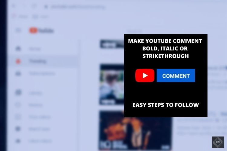 How To Make YouTube Comment Bold, Italic Or Strikethrough?