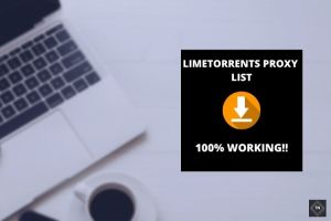 LimeTorrents Proxy List | 100% Working!! | Unblock Limetorrents