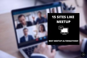 Websites Like Meetup | 15 Best Meetup Streaming Alternatives