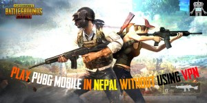 Play PUBG MOBILE in Nepal without using VPN
