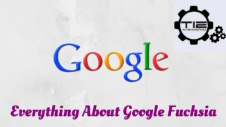 Google Fuchsia – Everything you wanted to know