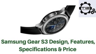 Samsung Gear S3 -Design,Features,Specifications & Price