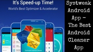 Systweak Android Cleaner App : An Advance Tool to Clean Your Device