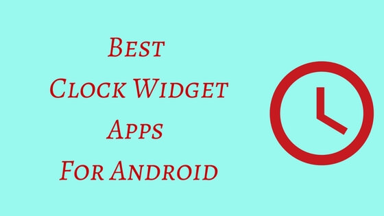 Best Clock Widget Apps For Android