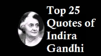 Top 25 Quotes of Indira Gandhi