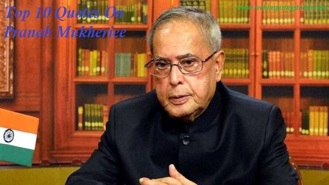 Top 10 Quotes on Pranab Mukherjee