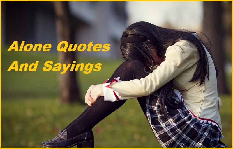 Alone Quotes And Sayings 1
