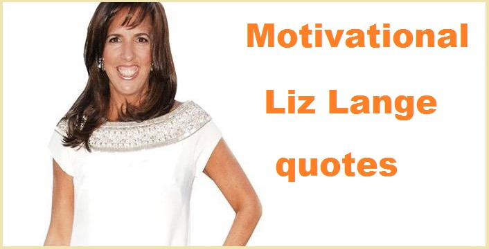 Motivational Liz Lange quotes