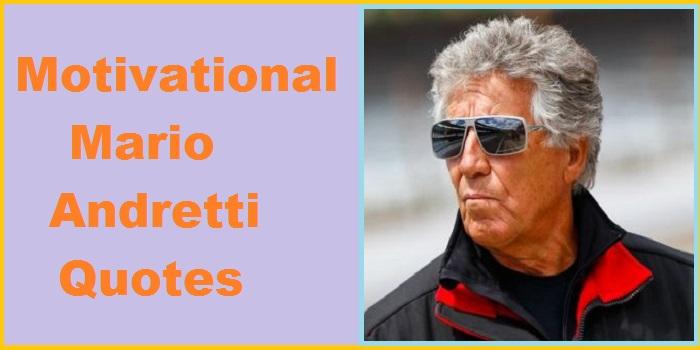 Mario Andretti Quotes