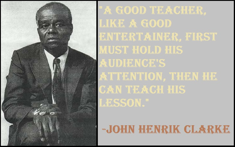 John Henrik Clarke Teaching Quotes