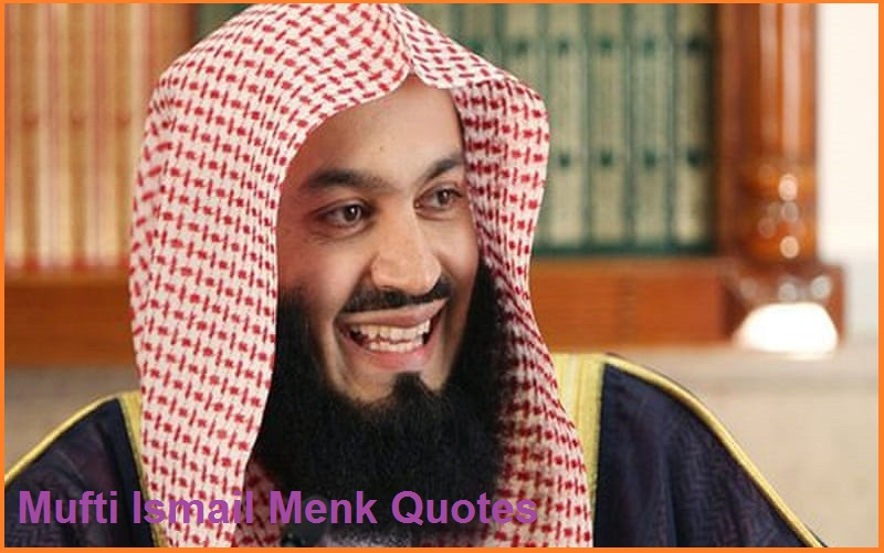 Mufti Ismail Menk Quotes And Sayings