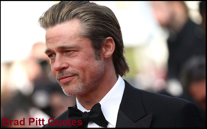 Motivational Brad Pitt Quotes And Sayings