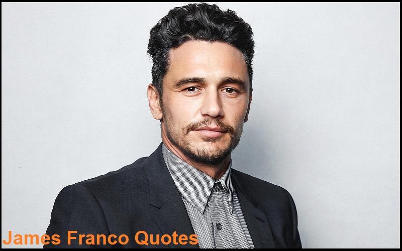 Motivational James Franco Quotes
