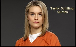 Motivational Taylor Schilling Quotes And Sayings