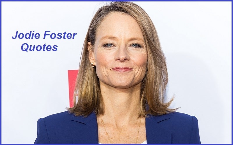 Inspirational Jodie Foster Quotes
