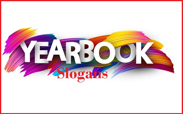 Yearbook Slogans And Sayings