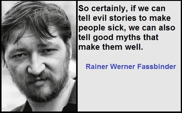 Inspirational Rainer Werner Fassbinder Quotes
