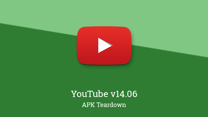 YouTube v14.06 prepares to raise the limit for offline video quality, and more [APK Teardown]