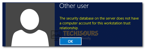The Security Database on the Server does not have a Computer Account for this Workstation Trust Relationship