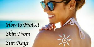 how to protect your skin from sun uv rays