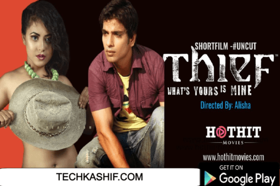 THIEF #UNCUT Short Movie Watch Online On Hothit App | Story, Review, Star Cast