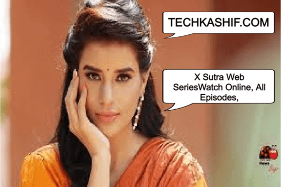X Sutra Web Series (2020) Bumbam Watch Online, All Episodes, Cast, Release Date