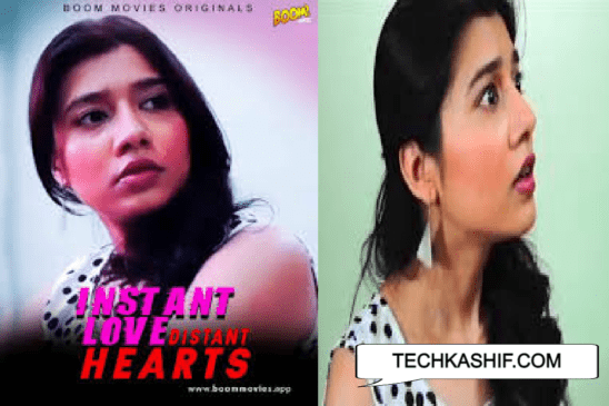 Instant Love Distant Hearts Web Series (2021) BoomMovies: Cast, All Episodes Online, Watch Online