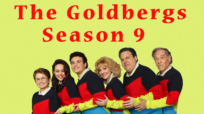 Goldbergs Season 9 Release Date Renewal and Release and Casting and Plot