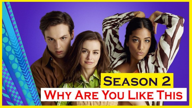 Why Are You Like This season 2: release date, cast and what to expect !!