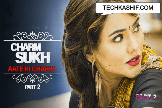 Charmsukh Aate Ki Chakki part 2 web series Ullu cast, release date, actress and watch online