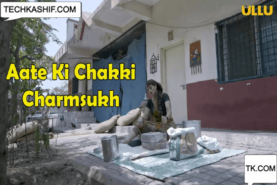 Charmsukh Aate Ki Chakki Ullu Web Series 2021 | Cast, Wiki, Actress, Release Date, Watch all episodes online Free