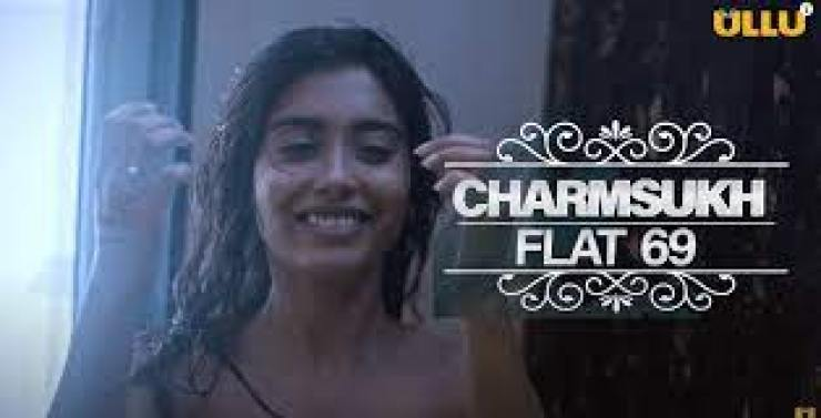 Charmsukh Flat 69 Ullu Web Series 2020    Cast, Wiki, actress, release date, watch all episodes online for free