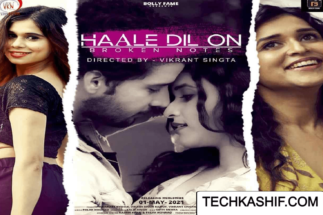 Haal E Dil – On Broken Notes Web Series BollyFame Cast, Release Date, Watch Online