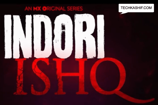 Indori Ishq (MX Player) Web Series Story, Cast, Real Name, Wiki & More