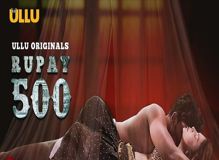 Rupay 500 Web Series (2021) Ullu: Cast, Watch Online, Release Date, All Episodes, Real Names